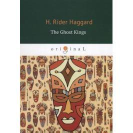 Haggard H. The Ghost Kings / Призрачные короли