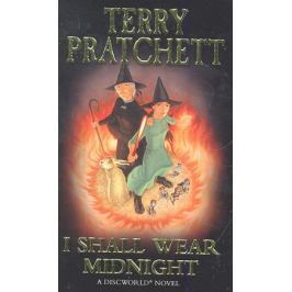 Pratchett T. I Shall Wear Midnight
