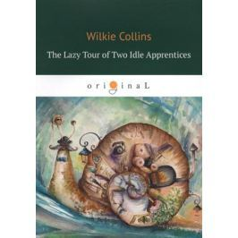 Collins W. The Lazy Tour of Two Idle Apprentices