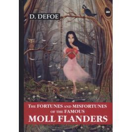 Defoe D. The Fortunes and Misfortunes of the Famous Moll Flanders