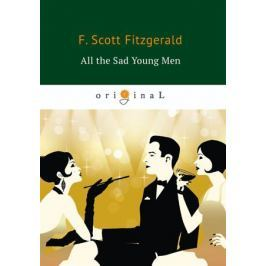 Fitzgerald F. All the Sad Young Men = Все эти печальные молодые люди