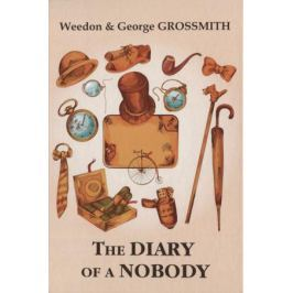 Grossmith W., Grossmith G. The Diary of a Nobody