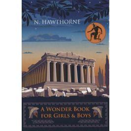 Hawthorne N. A Wonder Book for Girls&Boys