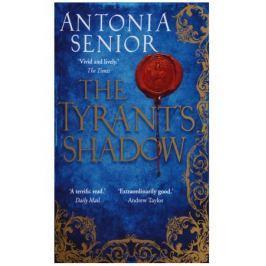 Senior A. The Tyrant's Shadow