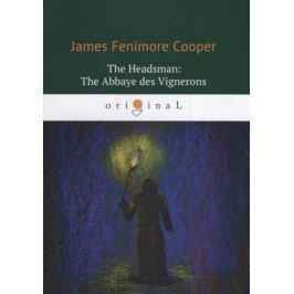 Cooper J. The Headsman: The Abbaye des Vignerons / Палач, или Аббатство виноградарей