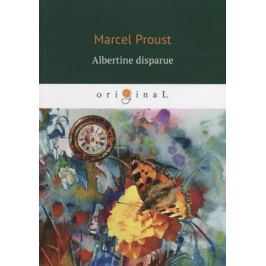 Proust M. Albertine disparue