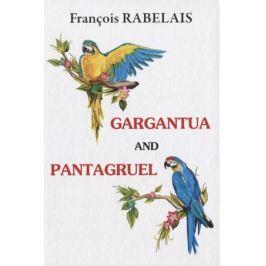 Rabelais F. Gargantua and Pantagruel