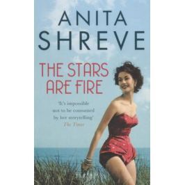 Shreve A. The Stars are Fire