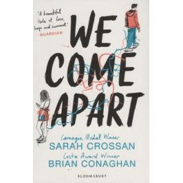 Crossan S., Conaghan B. We Come Apart