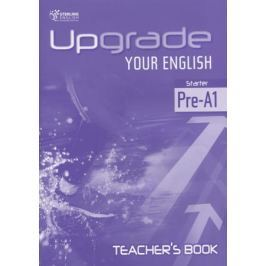Upgrade your English Starter Pre-A1 teacher's book