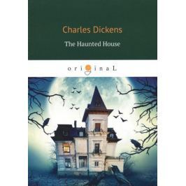 Dickens C. The Haunted House