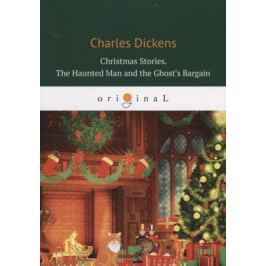 Dickens C. Christmas Stories. The Haunted Man and the Ghost's Bargain