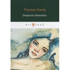 Hardy T. Desperate Remedies