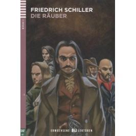 Schiller F. Die Rauber. Niveau 3 (B1) (+CD)
