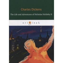 Dickens C. The Life and Adventures of Nicholas Nickleby II