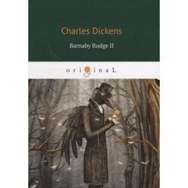 Dickens C. Barnaby Rudge II