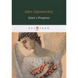 Galsworthy J. Saint`s Progress