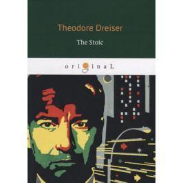 Dreiser T. The Stoic