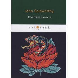 Galsworthy J. The Dark Flowers