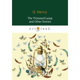 Henry O. The Trimmed Lamp and Other Stories