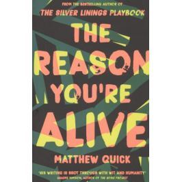 Quick M. The Reason You're Alive