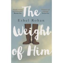 Rohan E. The Weight of Him