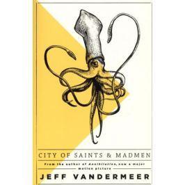 VanderMeer J. City of Saints and Madmen