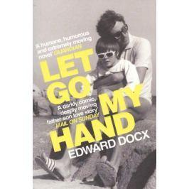 DocxE. Let Go My Hand