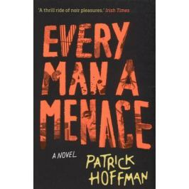 Hoffman P. Every Man a Menace