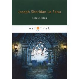 Le Fanu J. Uncle Silas