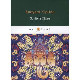 Kipling R. Soldiers Three