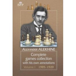 Alekhine A. Complete games collection with his own annotations. Voiume I 1905-1920