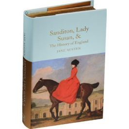 Austen J. Sanditon, Lady Susan, & The History of England