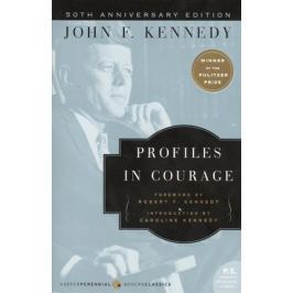 Kennedy J. Profiles in Courage
