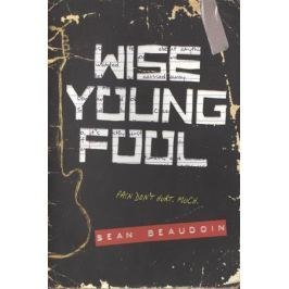 Beaudoin S. Wise Young Fool