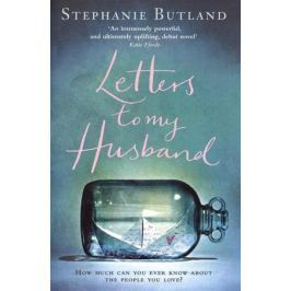 Butland S. Letters to my Husband