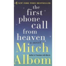 Albom M. The First Phone Call from Heaven: A Novel