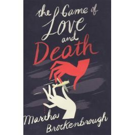 Brockenbrough M. The Game of Love and Death