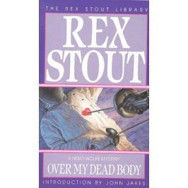Stout R. Over My Dead Body