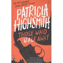 Highsmith P. Those Who Walk Away