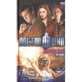 Smith O. Doctor Who: Nuclear Time