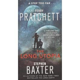 Pratchett T., Baxter S. The Long Utopia