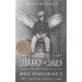 Riggs R. Miss Peregrine 3. Library of Souls