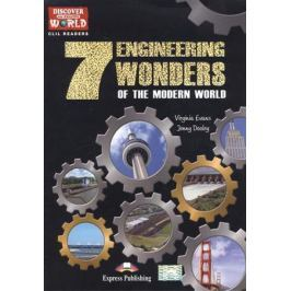 Evans V., Dooley J. 7 Engineering Wonders of the Moderm World. Level B1+/B2
