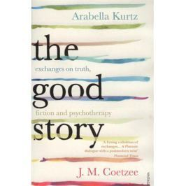 CoetzeeJ., Kurtz A. The Good Story