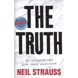 Strauss N. The Truth: An Uncomfortable Book About Relationships