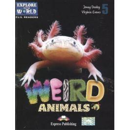 Dooley J., Evans V. Weird Animals. Level 5. Книга для чтения