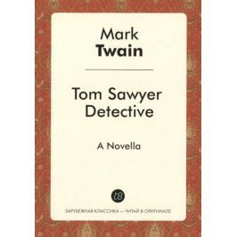 Twain M. Tom Sawyer Detective