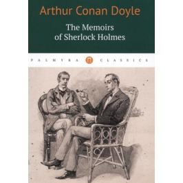 Doyle A. The Memoirs of Sherlock Holmes