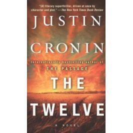 Cronin J. The Twelve. A Novel